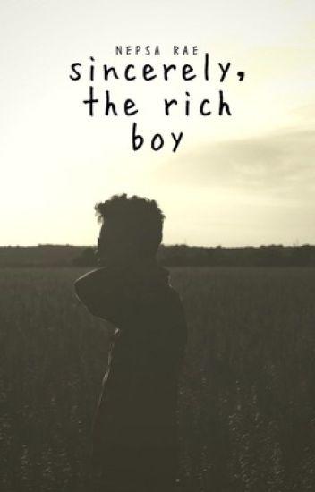 Sincerely, the Rich Boy