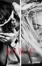 Why We Try | Book 1 by b_quinn
