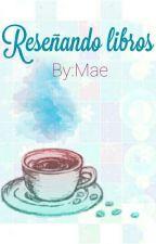 Reseñando libros de wattpad by -MaeDF-