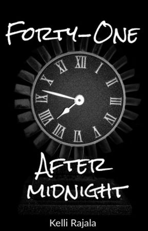 Forty-One After Midnight (Completed) by MichiganWriter182