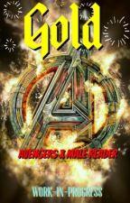 g o l d || Avengers X Male Reader || by work-in-progresss