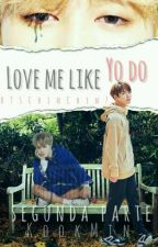 Love me like you do || segunda parte || KookMin by BTSChimChim7