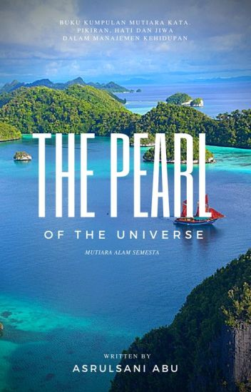 Mutiara Semesta Alam The Pearl Of The Universe Asrul Sani