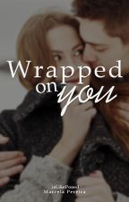 Wrapped On You by isLikePoned