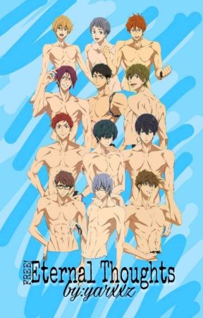 Free! Eternal Thoughts by yarxxz