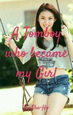 A Tomboy who became my Girl by Sha-Ho