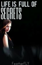 Life is Full of Secrets (LIAR SEQUEL) by FeatherFLY