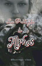 La Protegida de Alphas by Borrego-chan