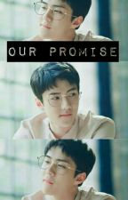 Our Promise(Oh Sehun x Reader) by Exologist61