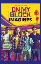 On My Block + Cast Imagines by JoshieWasTaken