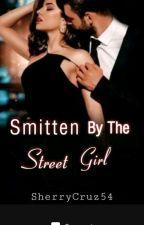 Smitten By The Street Girl ✔️✔️ by SherryCruz54