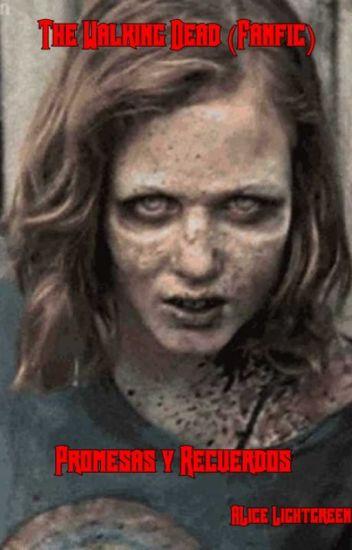 The Walking Dead Promesas Y Recuerdos Fan Fic Carl X Sophia Alice Lightgreen Wattpad