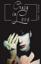 Shortfic | ShowHyuk_Monsta X | CRAZY IN LOVE by Su0401_TXN