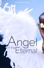 Angel Of The Eternal [ ON - GOING ] by janinics