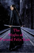 The Myths of Twisted Felix Katt (Book 2) by Trewest