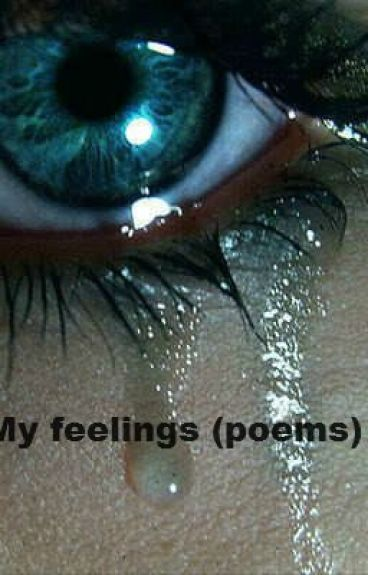 My feelings (poems) by music_master
