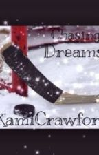 Chasing Dreams- Prequel to Dream On :) by kamicrawford