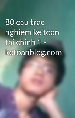 80 cau trac nghiem ke toan tai chinh 1 - ketoanblog.com