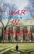 War In School by Safranalfarizi21