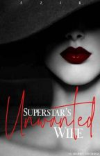 Superstar's Unwanted Wife. ( #Wattys2016 ) [On-Going] by xxILoveJokerxx