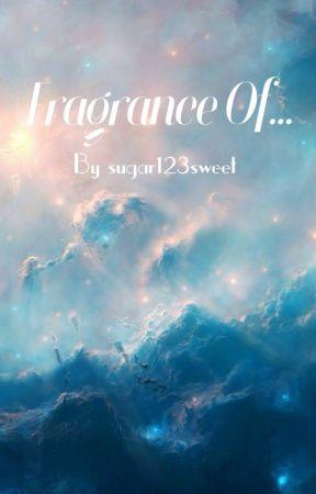 Fragrance Of ..... by sugar123sweet