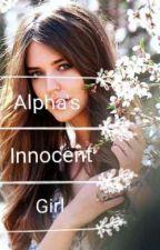 Alpha's Innocent Girl by jieyhaaqilah15