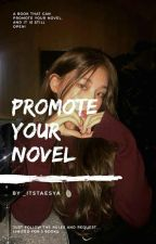 Promote Your Novel (OPEN!) by _Itstaesya