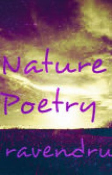 Nature Poetry by ravendru