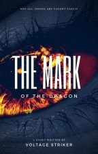 The Mark Of The Dragon by Voltage_striker