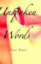 Unspoken Words by AnnaSomers