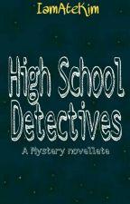 High School Detectives  by IamAteKim