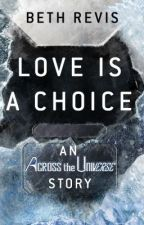 Love is a Choice by bethrevis