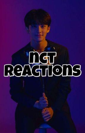 NCT Reactions ♡  by unicornbaekii