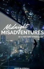 Midnight Misadventures  by Angelblooded03