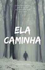 Ela Caminha - Livro 2 by joaoeffting