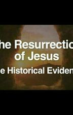 The Resurrection Of Jesus: Studies By New Testament Scholars by TruthMatters777