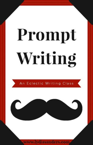 An Eclectic Writing Class - Prompt Writing