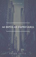 mi bipolar empresaria by rayita_styles