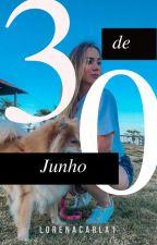 30 de Junho. by LorenaCarla1