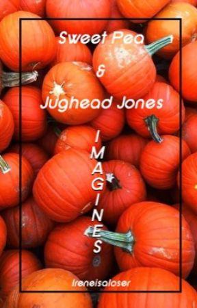 J J & S P Imagines - Thigh Riding with Sweet Pea - Wattpad