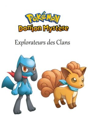 Pokémon Donjon Mystère - Explorateurs des Clans by SolneChapka