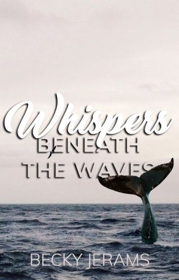 Whispers Beneath The Waves (Boy x Boy) [Shortlisted for The Wattys 2018!]