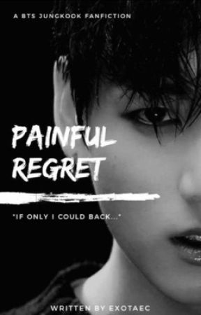 [JUNGKOOK] Painful Regret by exotaec