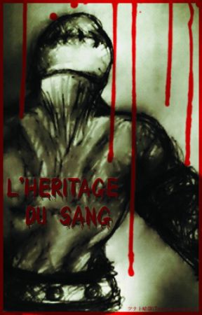 L'héritage du sang by Tsunato-Kurayami
