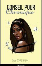 Conseille pour chronique | ÉDITION . 2018 by Gameover1244