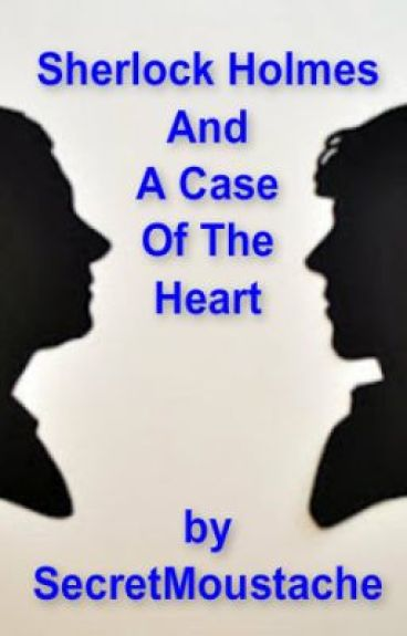 Sherlock Holmes and a Case of the Heart