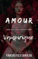 Tome 2 : Amour Vampirique by Fantasticstories6