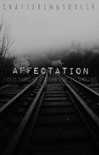 Affectation by shatteringsoul14