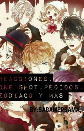 REACCIONES,ONE SHOT,PEDIDOS,ZODIACO Y MAS 7U7 (diabolik lovers) by Sagamersama