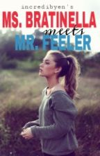 MS. BRATINELLA MEETS MR. FEELER -ON-HOLD by Incredibyen